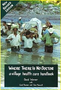 Where there is no Doctor - a village health care handbook